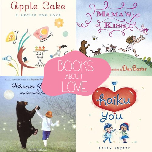 Children's Books About Love (Valentine's Day Reads)