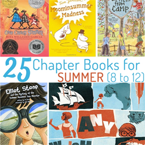 25 Chapter Books for Summer (8 to 12)