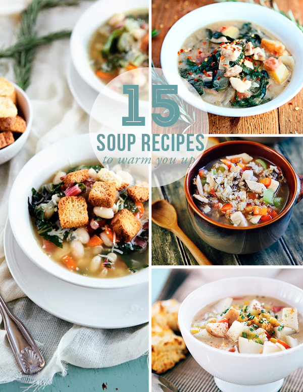 15 Soup Recipes to Warm You Up | Some the WIser