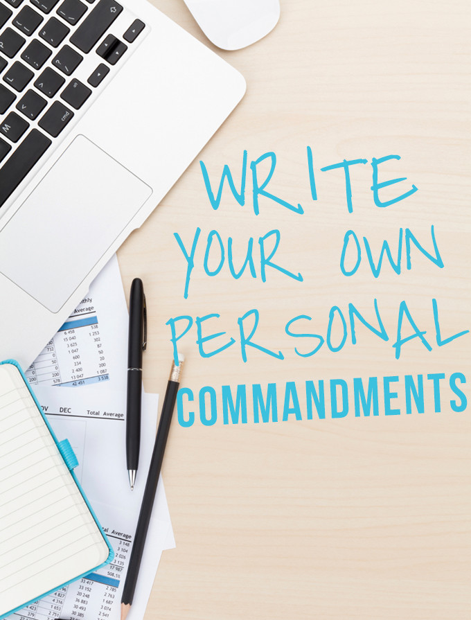 Write Your Own Set of Personal Commandments