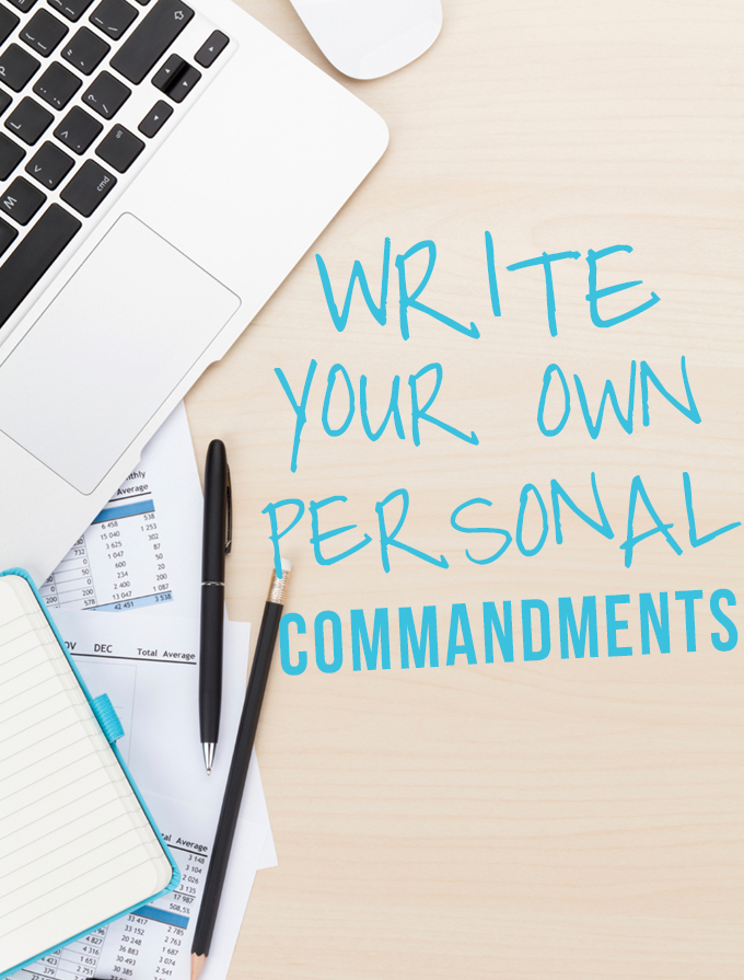Write Your Own Personal Commandments and Be Happier