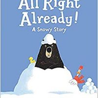 All Right Already!: A Snowy Story