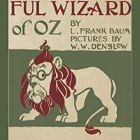 The Wonderful Wizard of Oz (Illustrated First Edition)