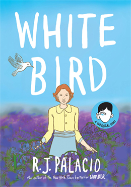 Book Cover Image of White Bird by RJ Palacio