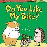 Do You Like My Bike? (Hello, Hedgehog! #1)